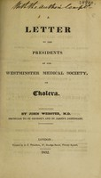 view A letter to the Presidents of the Westminster Medical Society, on cholera / [John Webster].